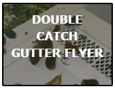 double catch gutter flyer